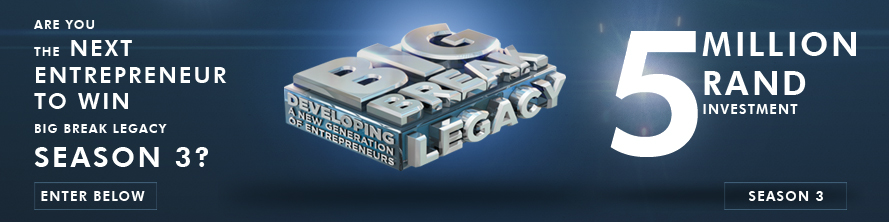 Entrepreneurial reality TV show-The Big Break Legacy, entries now open!